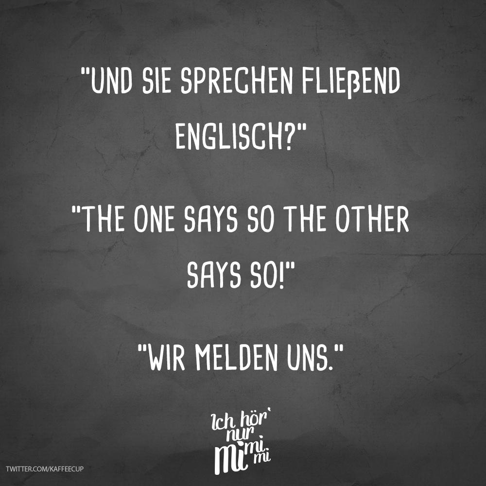 Und sie sprechen fließend Englisch? The one says so the