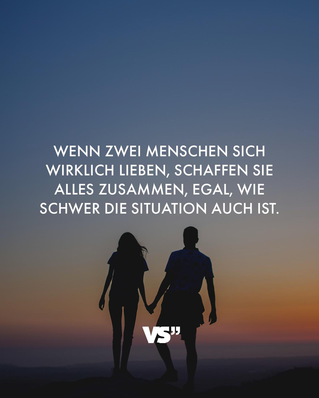 Wenn zwei Menschen sich wirklich lieben, schaffen sie
