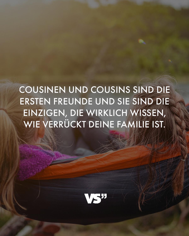Sprüche über cousinen und cousins