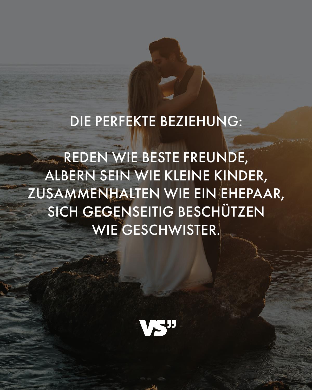 Die perfekte Beziehung: Reden wie beste Freunde, herum