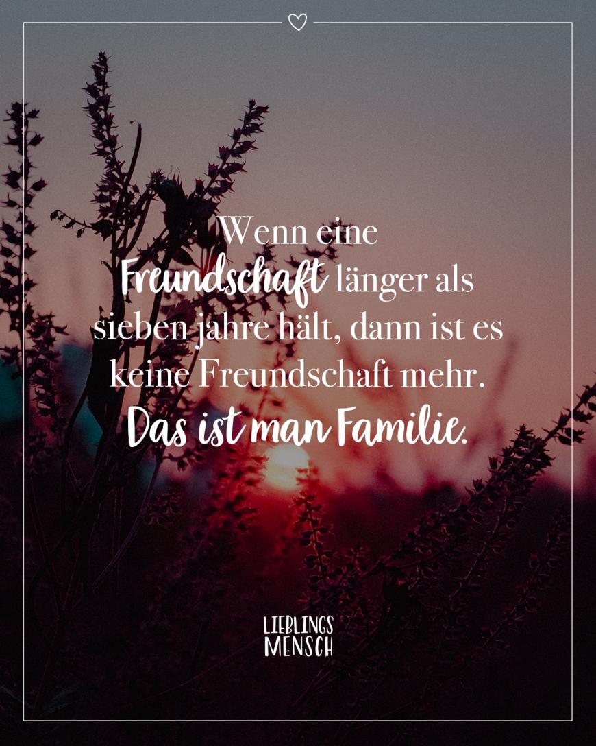 Wenn eine Freundschaft länger als sieben jahre hält, dann