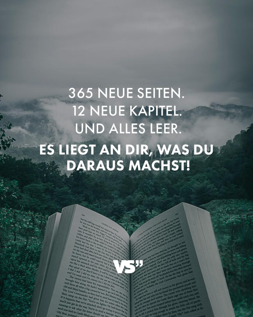 365 neue Seiten. 12 neue Kapitel. Und alles leer. Es liegt an dir, was du daraus machst!
