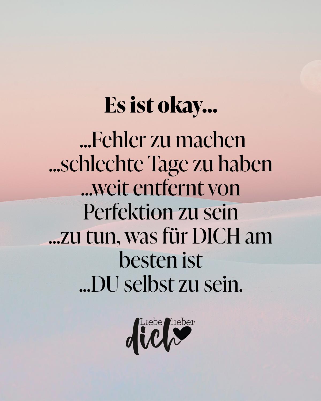 Es ist okay… Fehler zu machen, schlechte Tage zu haben, weit ...