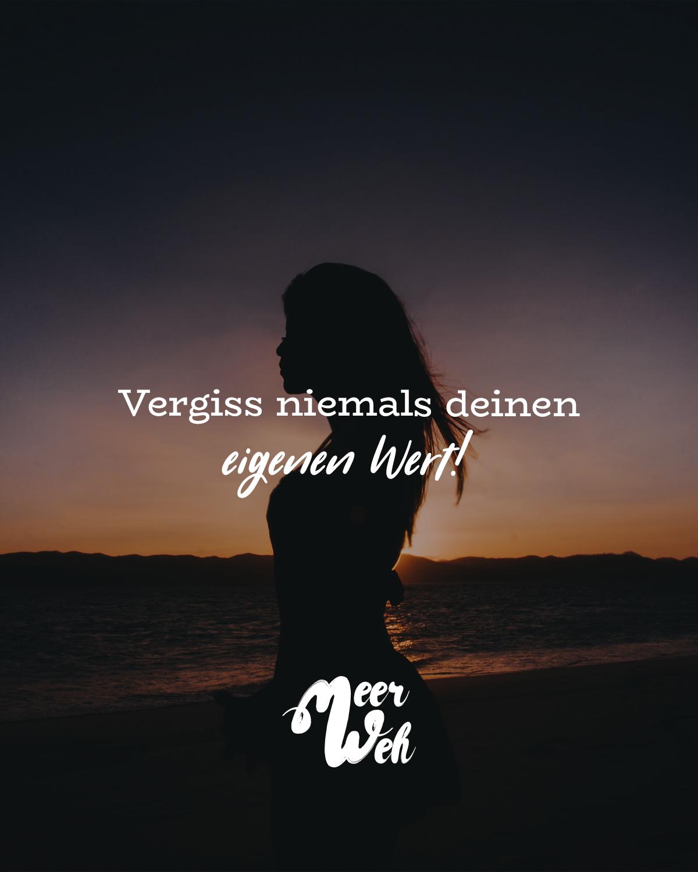 Vergiss niemals deinen eigenen Wert. - VISUAL STATEMENTS®